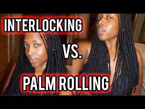 SHOULD I PALM ROLL OR INTERLOCK MY LOCS???  -- The Difference + My Thoughts | DAY 3