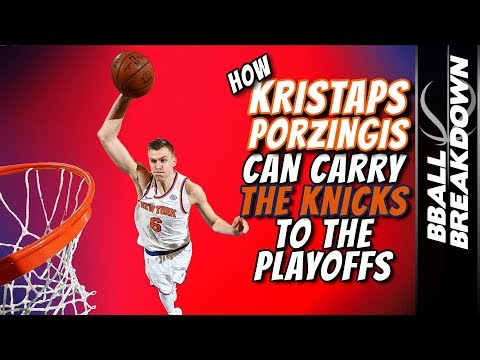 How KRISTAPS PORZINGIS Can Carry The KNICKS To The PLAYOFFS