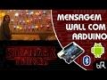 Tutorial - Stranger Things Mensagem Wall com Arduino