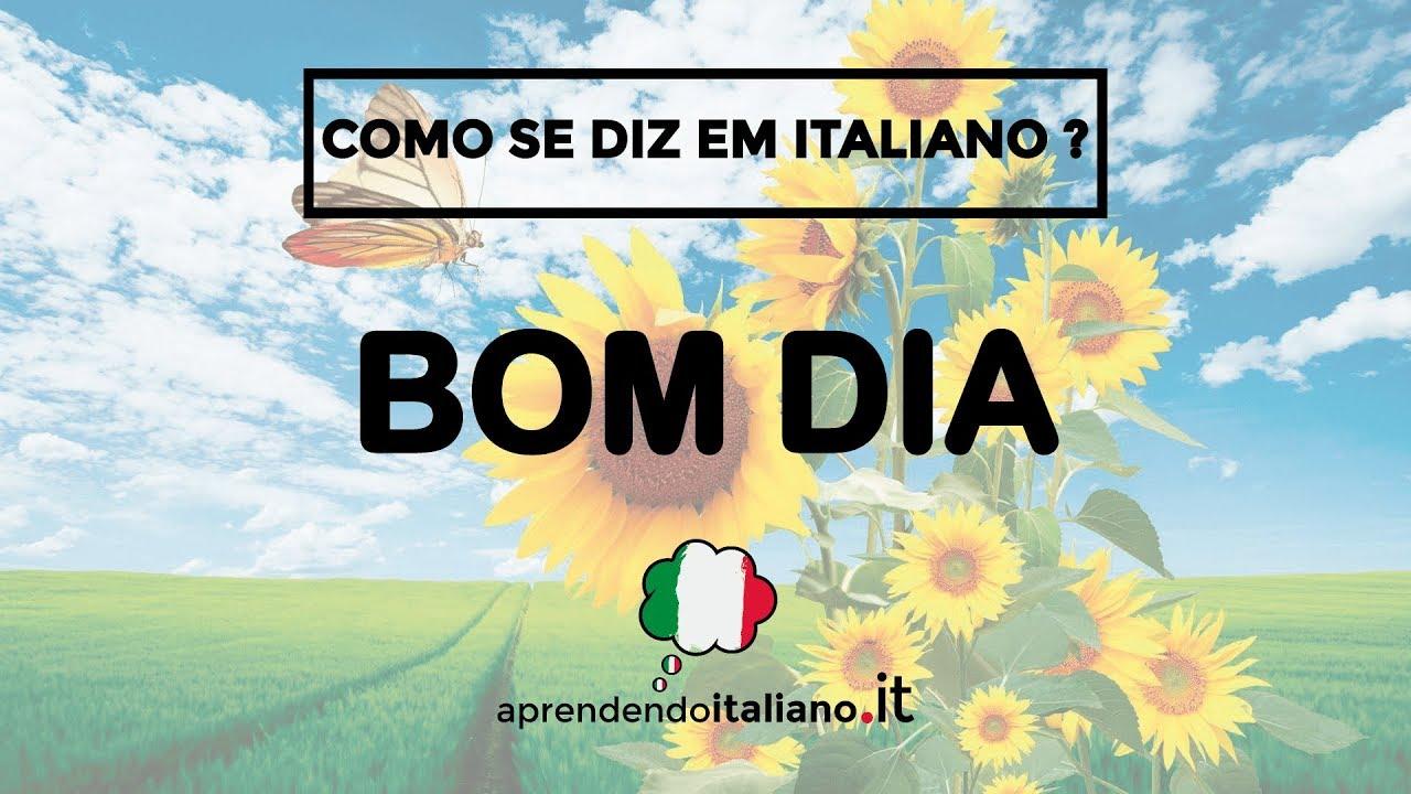 Como Se Diz Em Italiano Bom Dia Aprendendo Italiano It Youtube