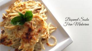 Beşamel Soslu Fırın Makarna - Pratik Tarifler / Yemek Tarifleri - Melis'in Mutfağı