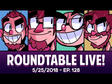 Roundtable Live! - 5/25/2018 (Ep. 128)