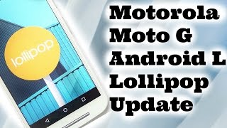 ✔ Motorola Moto G Android Lollipop Update 5.0.2 and What's New