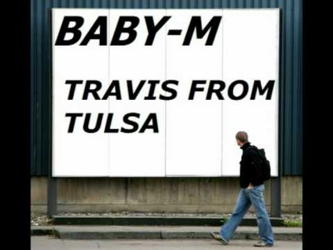 Baby  M - TRAVIS FROM TULSA