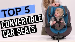 BEST 5: Convertible Car Seats 2019