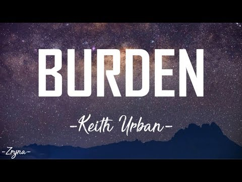 Keith Urban - Burden [ Lyrics Video ]