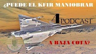 PODCAST Maniobrabilidad del kfir 4 parte- 99 años FAC