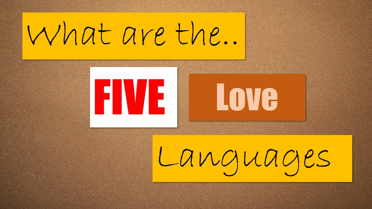What Are The Five Love Languages Relationship Psychology
