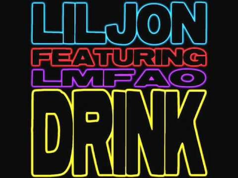 Lil Jon Feat Lmfao - Drink (Extended Clean)