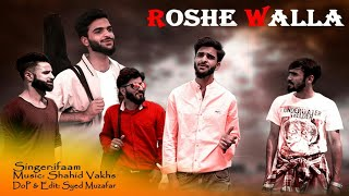 Roshe Walla | new video song|2020 | ifam | shahid vaakhs | vaakhs music .