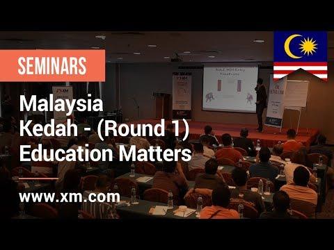 XM.COM - 2019 - Malaysia Seminar - Kedah - (Round 1) - Education Matters