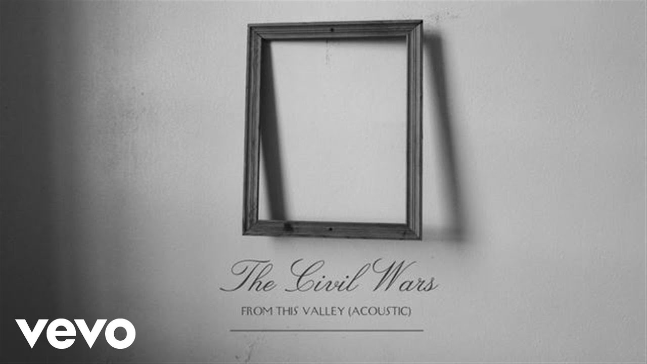 the-civil-wars-from-this-valley-acoustic-audio-thecivilwarsvevo