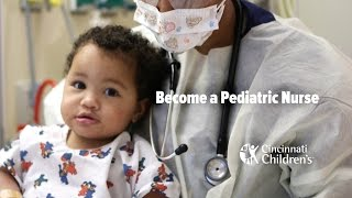 Become a Pediatric Nurse | Cincinnati Children's