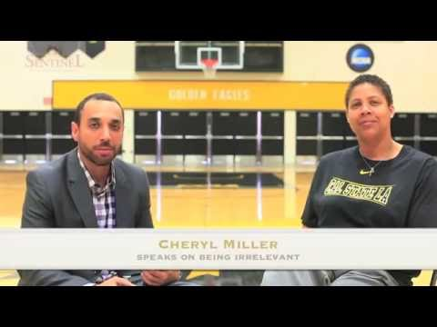 Cheryl Miller Speaks on Being Irrelevant