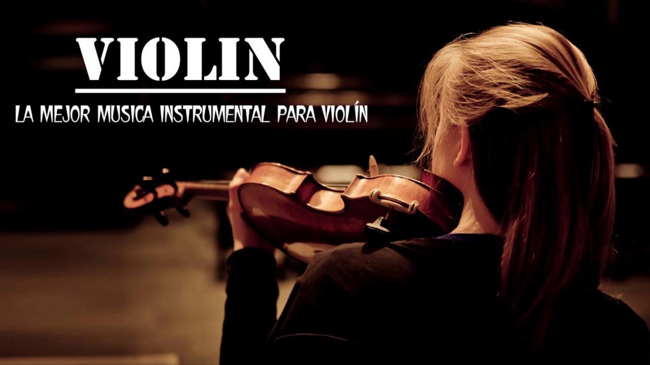 Violín Relajante Las Mejores Canciones De Violín 2020 La Mejor Música Instrumental Para Violín Youtube