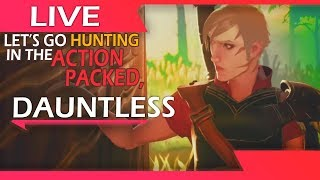 Let's Go Hunting In The Early Access of The Action Packed ▪️▪️ Dauntless ▪️▪️