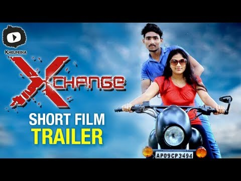 Latest Telugu Short Film | XChange Latest Telugu Short Film Trailer | Khelpedia