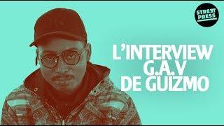 L'interview G.A.V de Guizmo