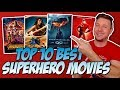 Top 10 Best Superhero Movies of All-Time!