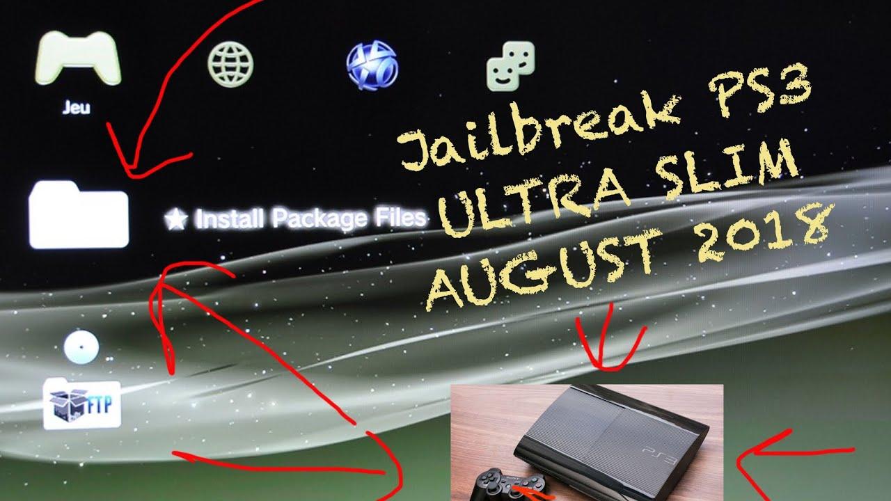 JAILBREAK PS3 SLIM AND ULTRA SLIM''NEW METHOD AUGUST 2018''