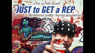 Just to Get a Rep - full movie - graffiti hip-hop documentary