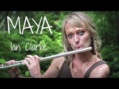 """Ian Clarke - """"Maya"""" by Bevani Flute"""