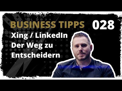 business tipps #028: Xing / LinkedIn - Der Weg zu Entscheidern