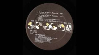 Al Green - As Long As We