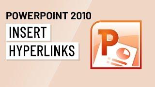 PowerPoint 2010: Inserting Hyperlinks