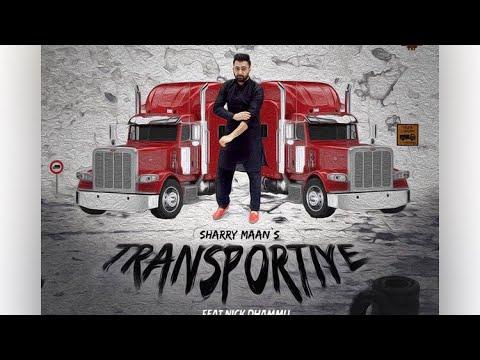 Transpotiye - Sharry Maan full song