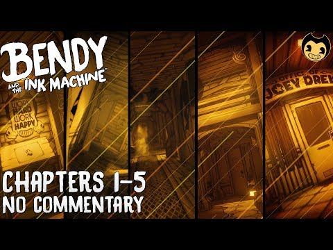 Bendy and the Ink Machine Chapters 1-5 || 1080p, 60 FPS, HD, No commentary