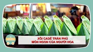 XÔI CADÉ TRẦN PHÚ - Xôi lạ của người Hoa   Ẩm Thực Đường Phố - Vietnamese Street Food