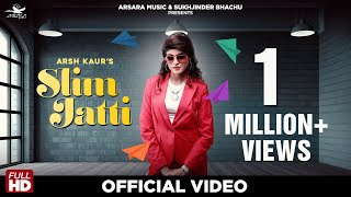 Slim Jatti (Arsh Kaur) Mp3 Song Download