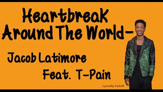 Heartbreak Heard Around The World (With Lyrics) - Jacob Latimore Feat. T-Pain