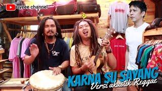 KEREN.. ARIEL nyanyi bareng anak reggae cover lagu KARNA SU SAYANG (akustik) Near & Dian soroea