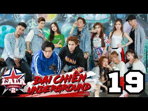 LA LA SCHOOL | TẬP 19 | Season 2 : ĐẠI CHIẾN UNDERGROUND