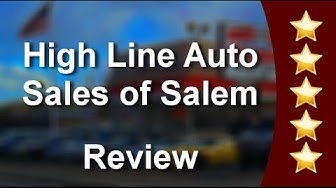 High Line Auto Sales of Salem Salem Impressive 5 Star Review by Shelia S.