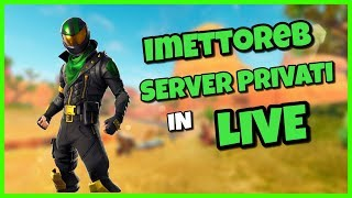 * PRIVATE SERVER SOLO DUO SQUAD *-Fortnite-Gameplay ITA-ImEttoreB! password