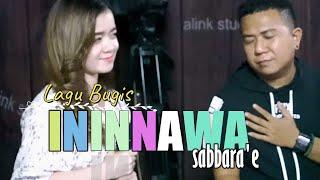 Download lagu LAGU BUGIS PALING ENAK DIDENGAR 2020 ININNAWA SABBARA'E [ CHIPENKZ ft. SELLA ] ALINK MUSIK