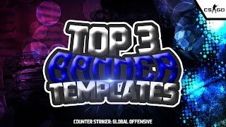 = TOP 3 BANNERS TEMPLATES - CS: GO PHOTOSHOP