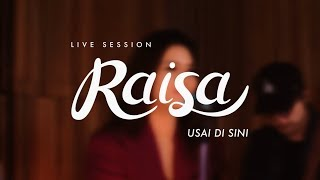 Video Raisa - Usai Di Sini (Live Session) download MP3, 3GP, MP4, WEBM, AVI, FLV Juli 2018