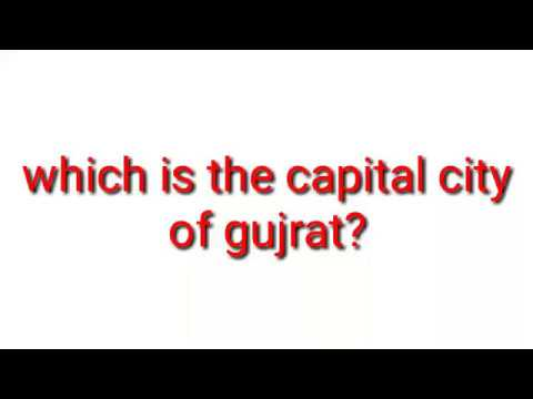 Which is the capital city of gujrat