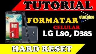 Hard Reset LG L80 D385 - Desbloquear Formatar