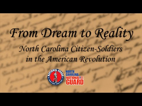 From Dream to Reality - North Carolina Citizen-Soldiers in the American Revolution