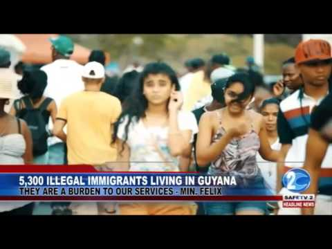 5,300 ILLEGAL IMMIGRANTS LIVING IN GUYANA