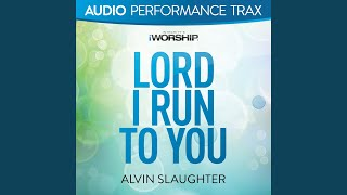 Lord I Run to You [Original Key With Background Vocals]