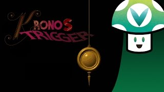 Repeat youtube video [Vinesauce] Vinny - Kronos Trigger