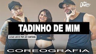 Tadim De Mim - Lucas Lucco Part. Léo Santana (Coreografia) Mix Dance