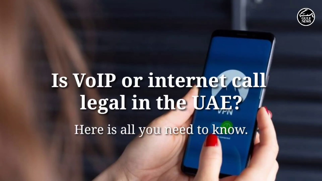Is VoIP or internet call legal in the UAE?