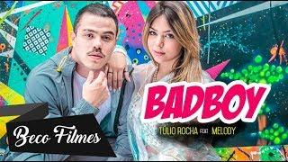 Túlio Rocha feat Melody - BadBoy (Videoclipe Oficial)